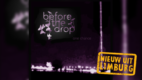 Nieuw uit Limburg: Before the drop - One Chance
